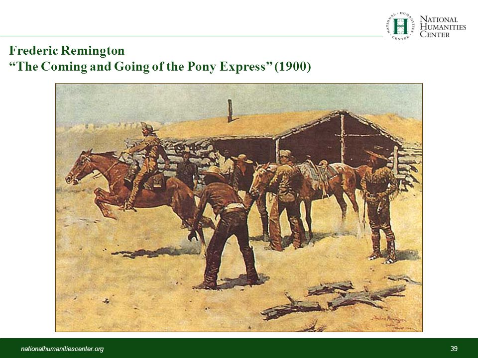 nationalhumanitiescenter.org39 Frederic Remington The Coming and Going of the Pony Express (1900)