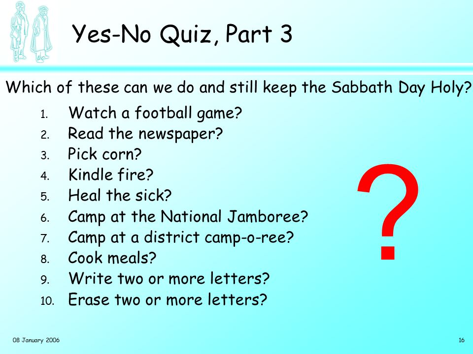08 January 200616 Yes-No Quiz, Part 3 1.Watch a football game.