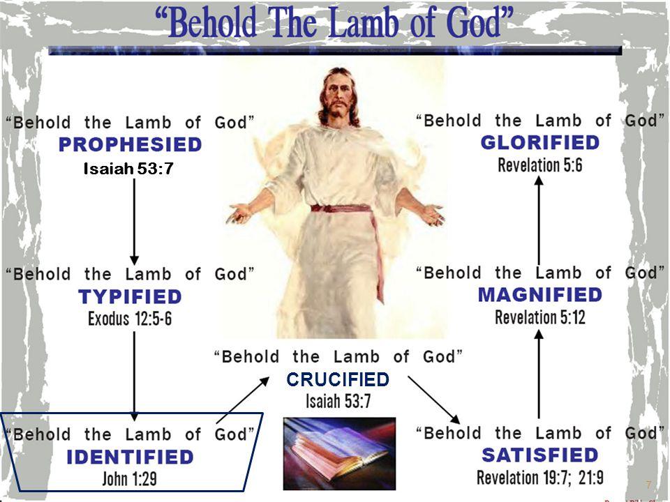 CRUCIFIED Isaiah 53:7 7