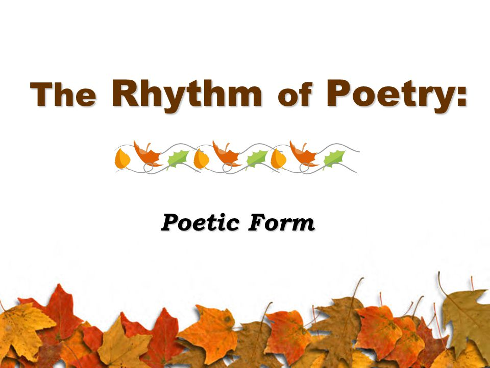 The Rhythm of Poetry: Poetic Form
