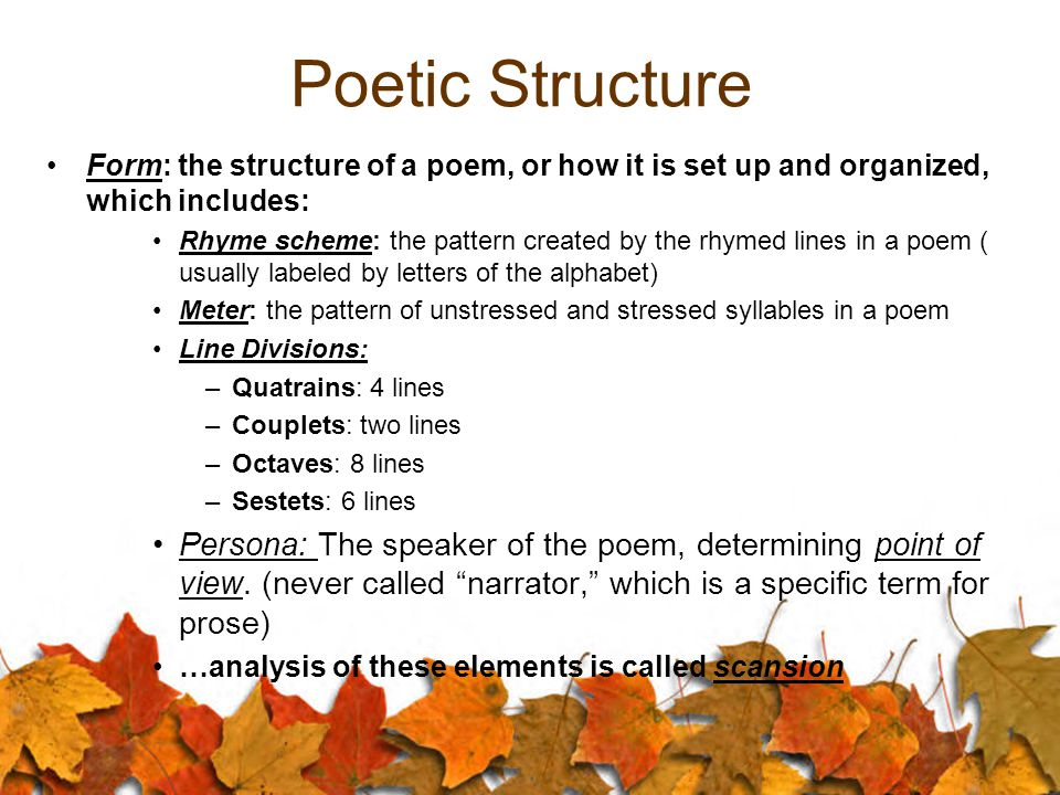 The Rhythm of Poetry: Poetic Form. Poetic Structure Form: the ...