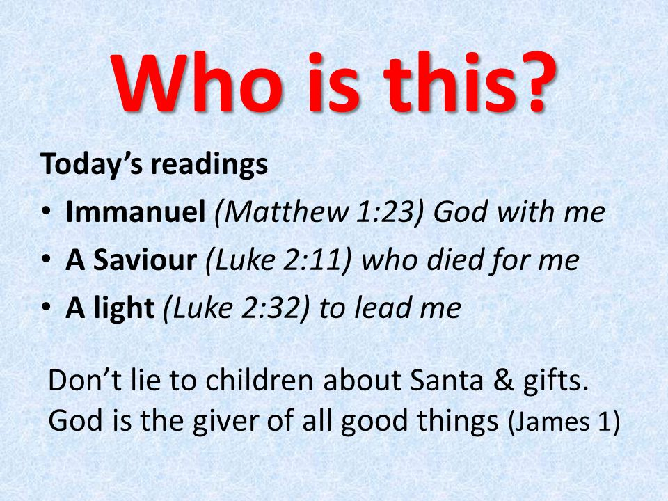 Come, Emmanuel WAITING - Simeon Waiting for the consolation of Israel (Luke 2:25) Led by the Holy Spirit v25-26 (esp.
