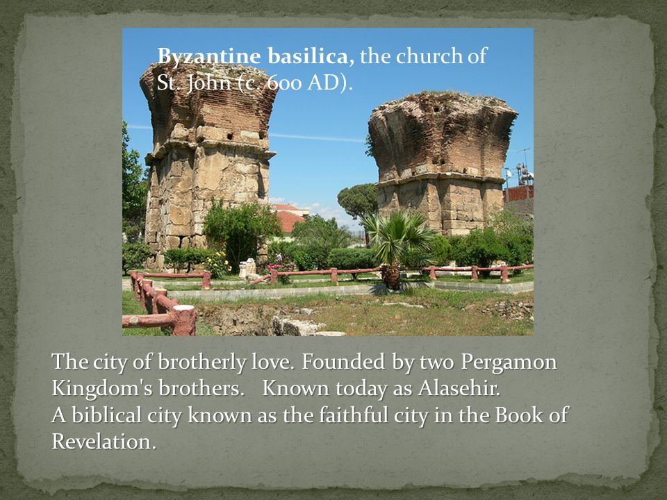 The city of Philadelphia in Asia Minor was an important and wealthy trade center in ancient Lydia that retained its importance until late Byzantine times.