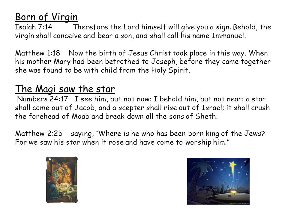 Magi worshipped Him Isaiah 60:3 And nations shall come to your light, and kings to the brightness of your rising.