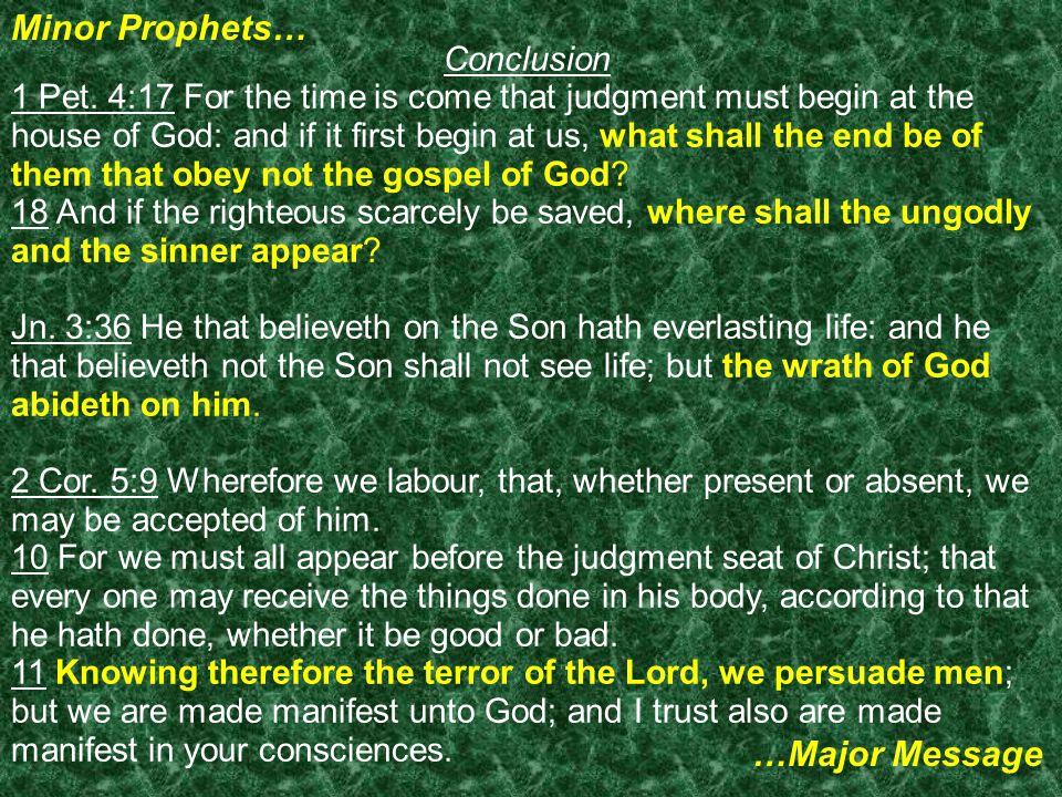 Minor Prophets… …Major Message Conclusion 1 Pet.