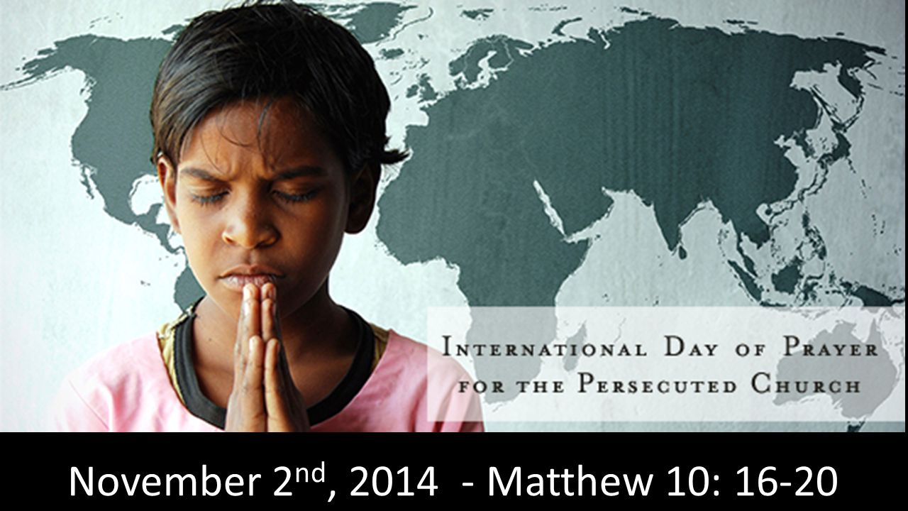 November 2 nd, 2014 - Matthew 10: 16-20
