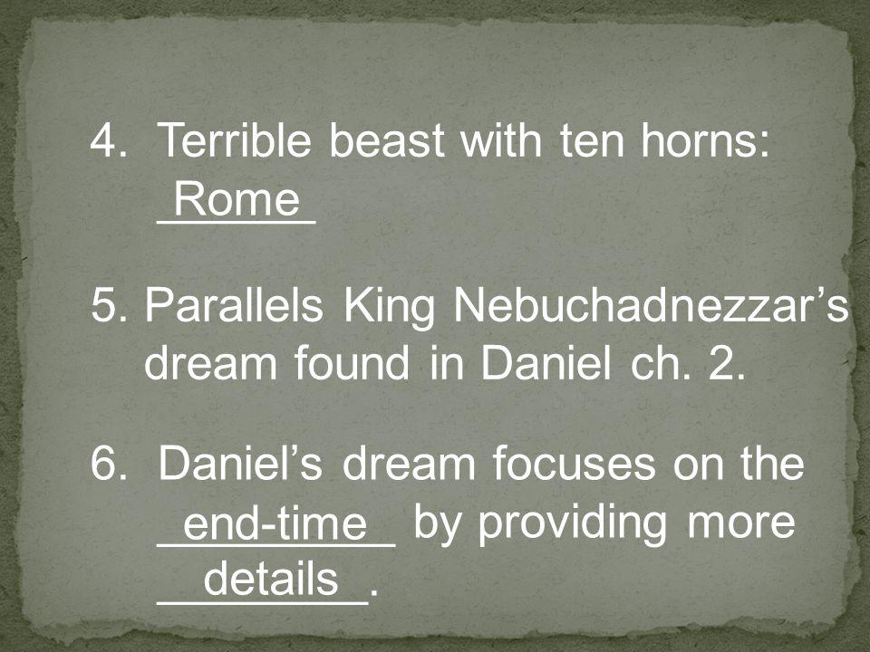 4. Terrible beast with ten horns: ______ Rome 5.