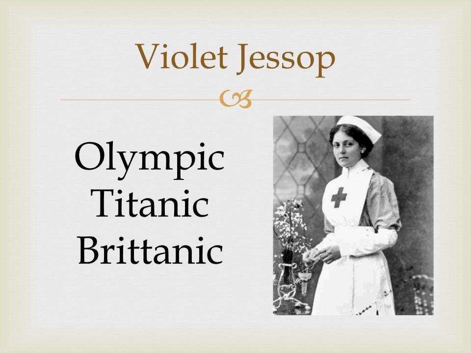  Violet Jessop Olympic Titanic Brittanic