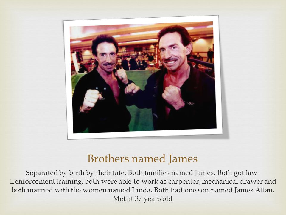 Brothers named James Separated by birth by their fate.