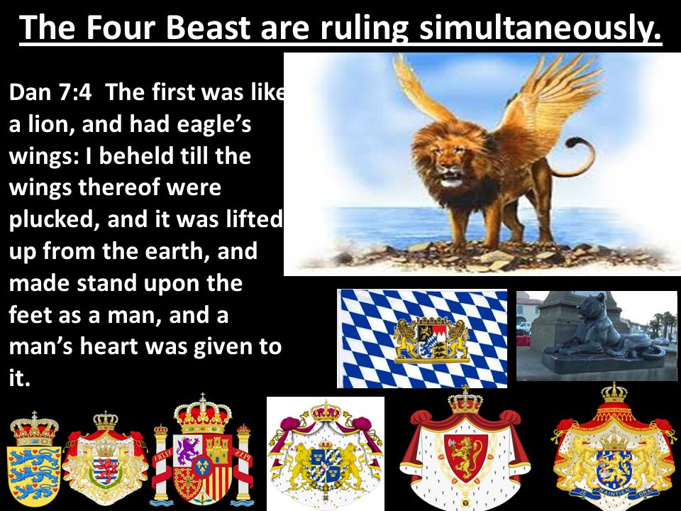 The Four Beast are ruling simultaneously.