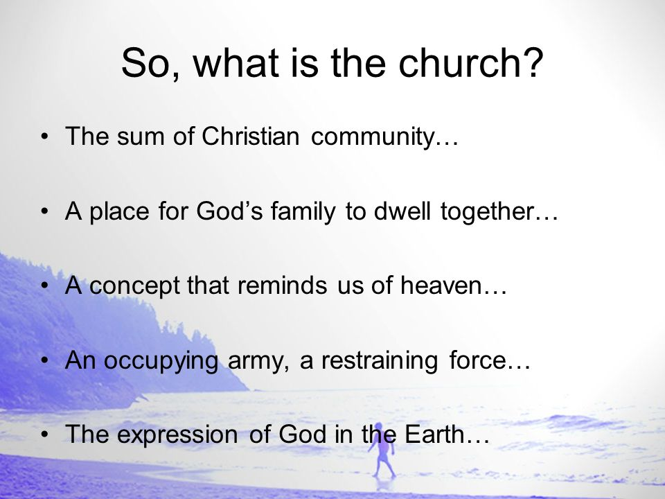 So, what is the church.