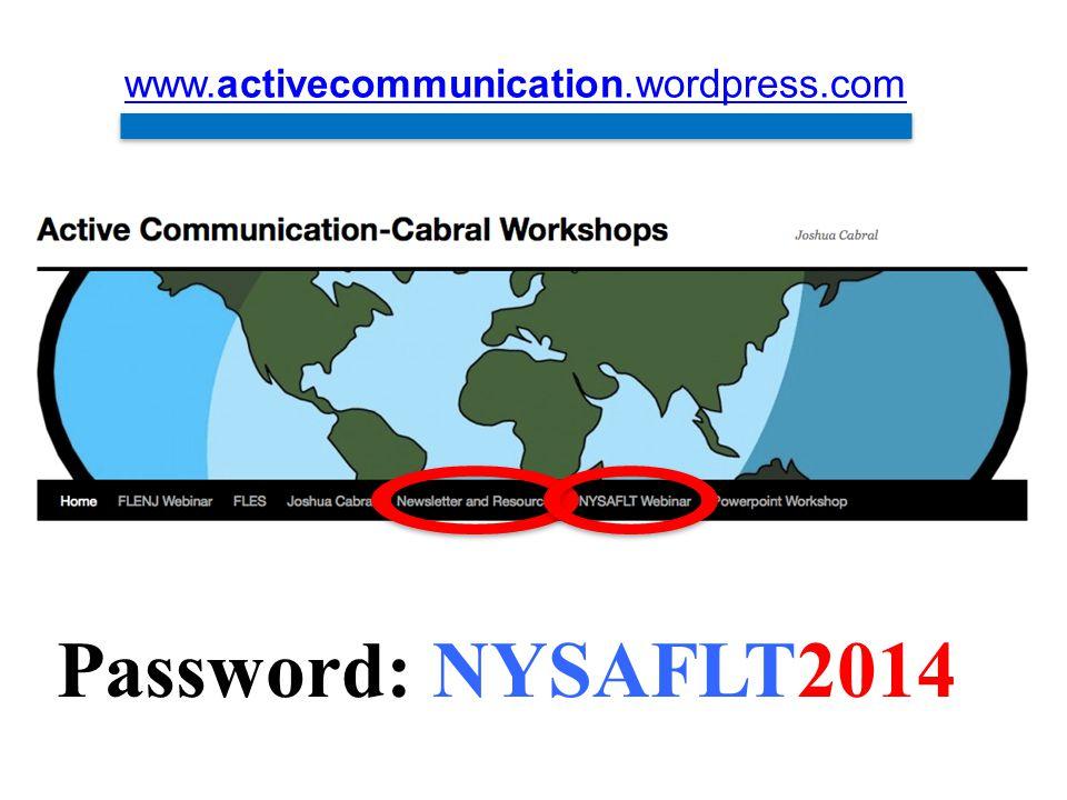 www.activecommunication.wordpress.com Password: NYSAFLT2014