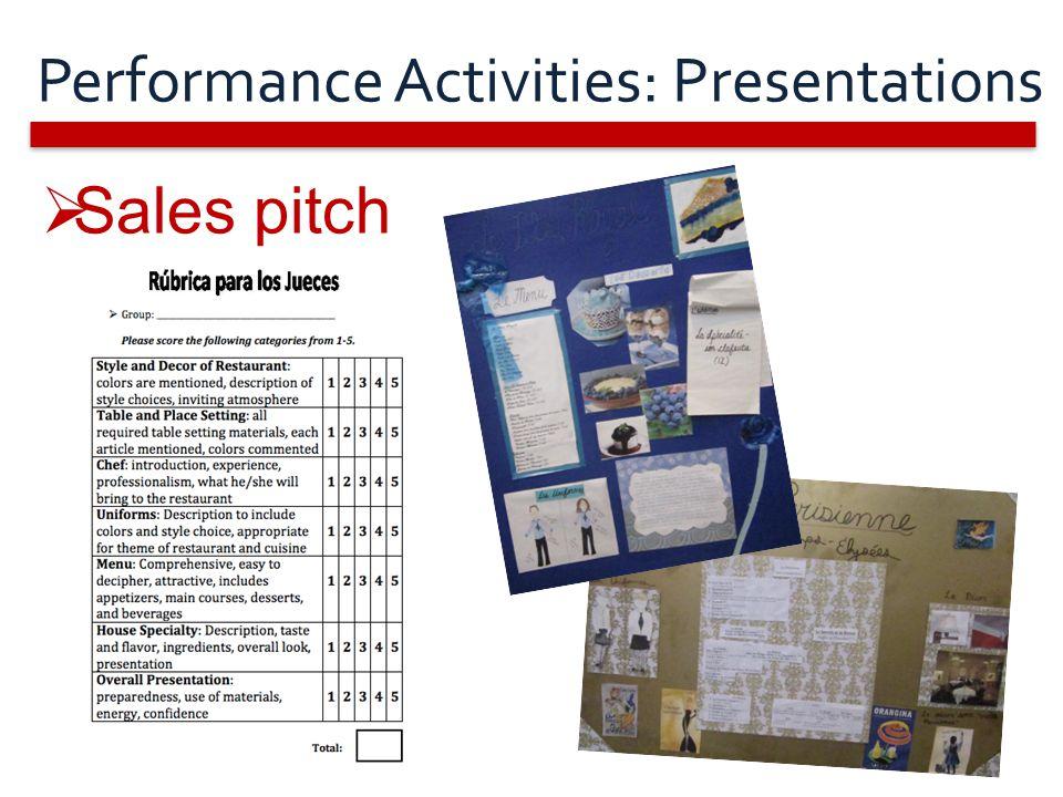 Performance Activities: Presentations  Sales pitch