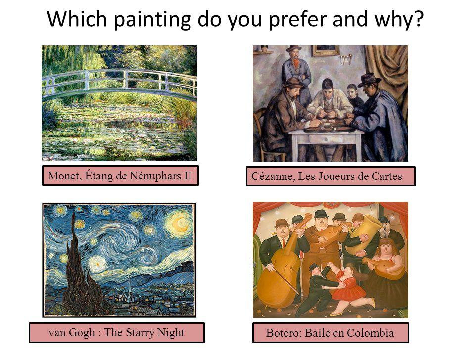 Which painting do you prefer and why.