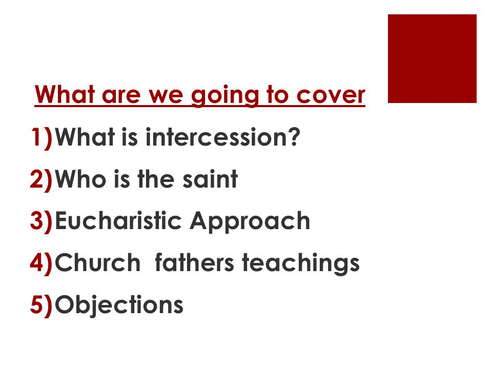 What are we going to cover 1)What is intercession.