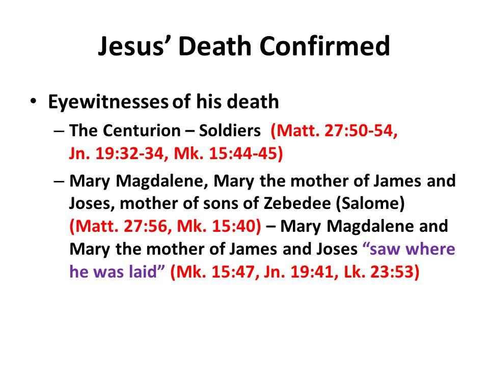 Jesus' Death Confirmed Eyewitnesses of his death – The Centurion – Soldiers (Matt.