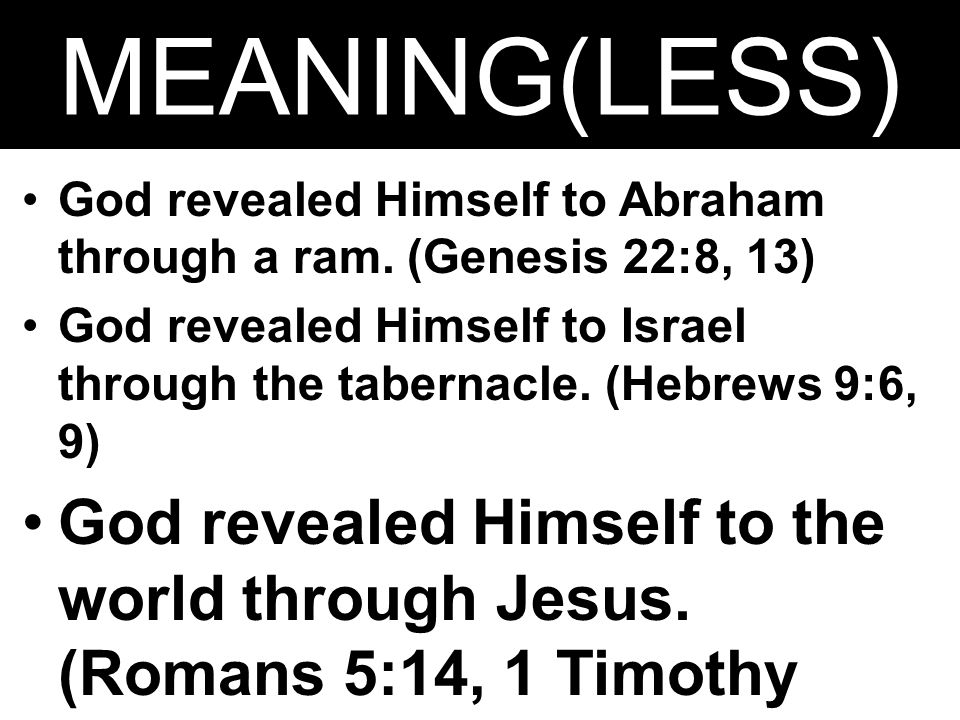 MEANING(LESS) God revealed Himself to Abraham through a ram.