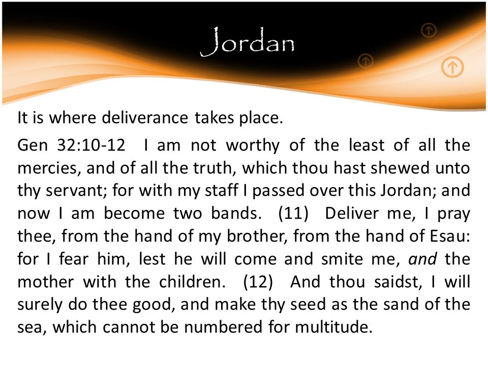Jordan It is where deliverance takes place.