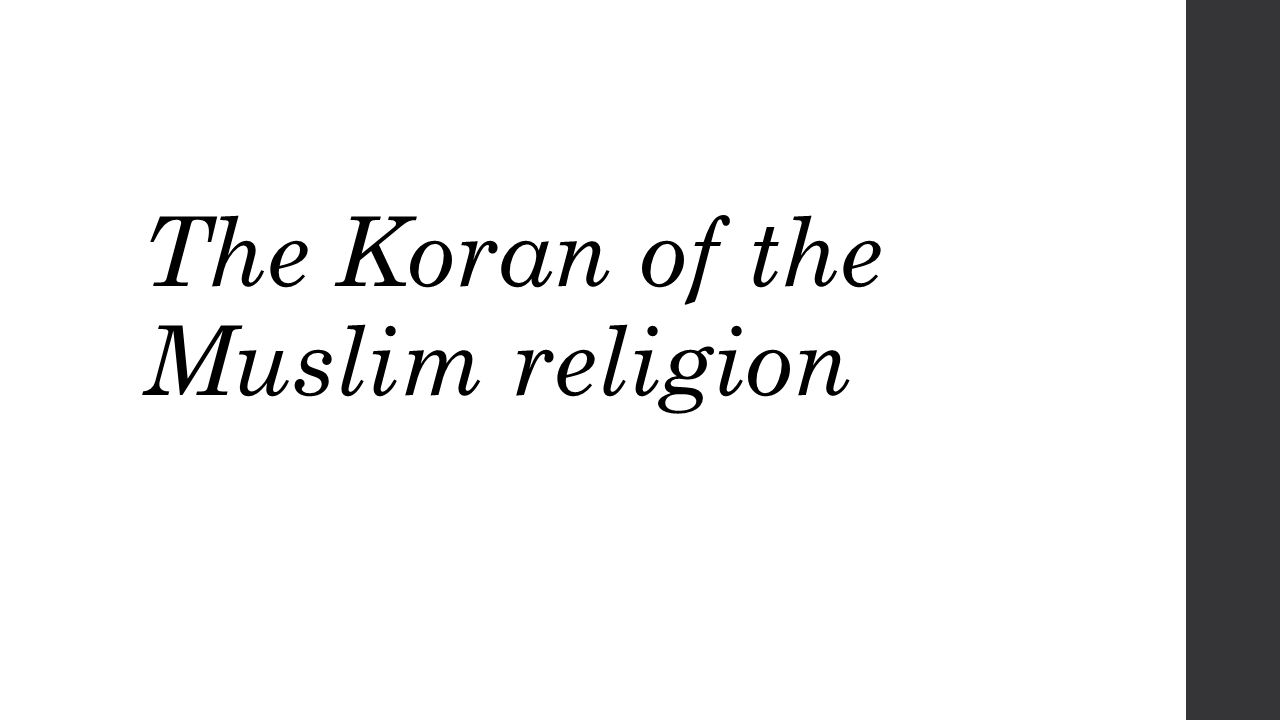 The Koran of the Muslim religion