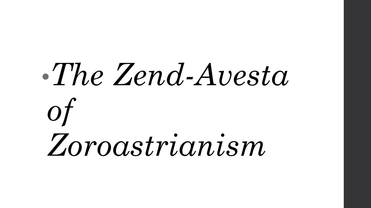 The Zend-Avesta of Zoroastrianism
