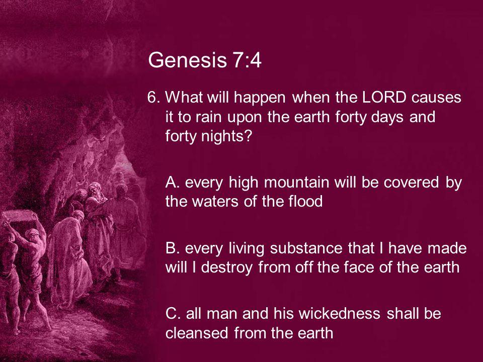 Genesis 7:4 6.