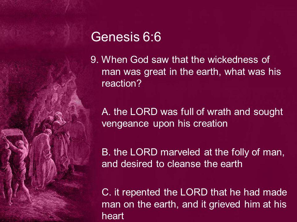 Genesis 6:6 9.