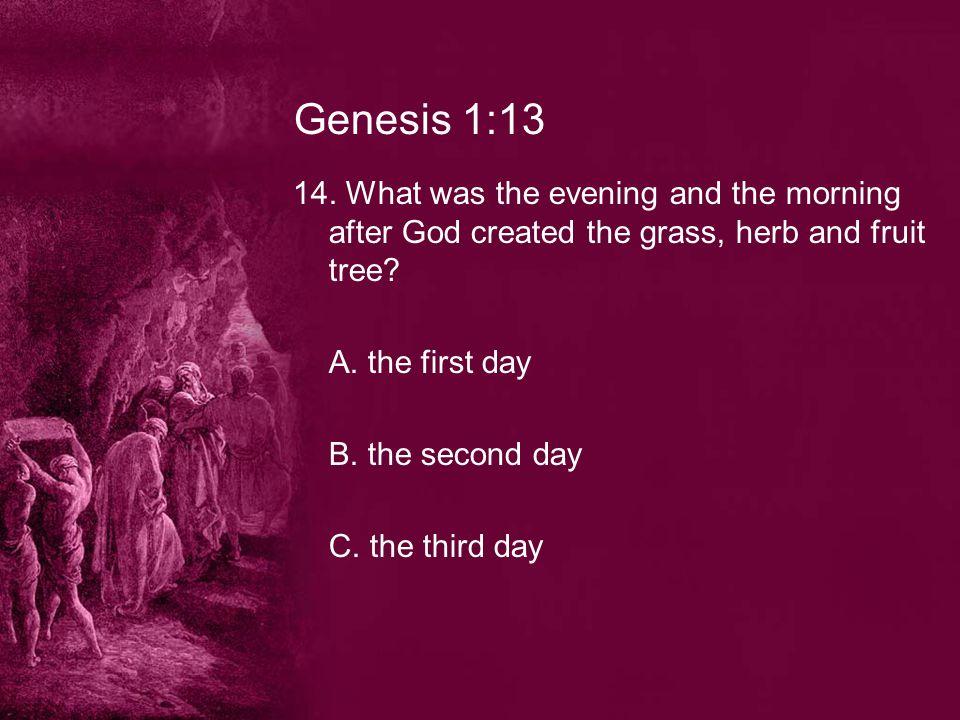 Genesis 1:13 14.
