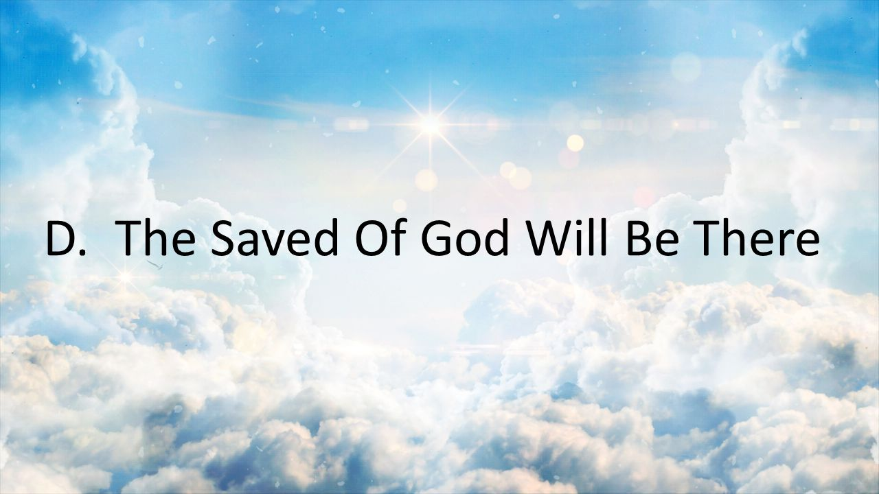 D. The Saved Of God Will Be There