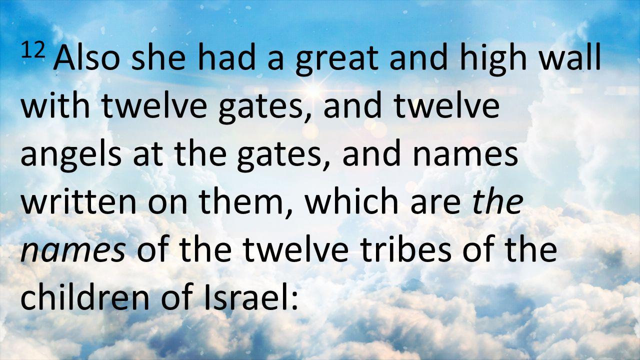 13 three gates on the east, three gates on the north, three gates on the south, and three gates on the west.