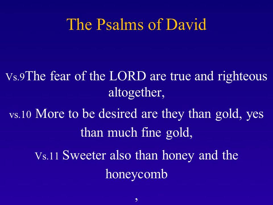 David's Wealth Psalm 19- David's goal was to please God, not himself Vs.