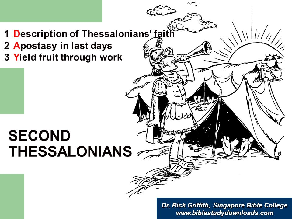 Dr. Rick Griffith, Singapore Bible College www.biblestudydownloads.com Description of Thessalonians' faith Apostasy in last days Yield fruit through w