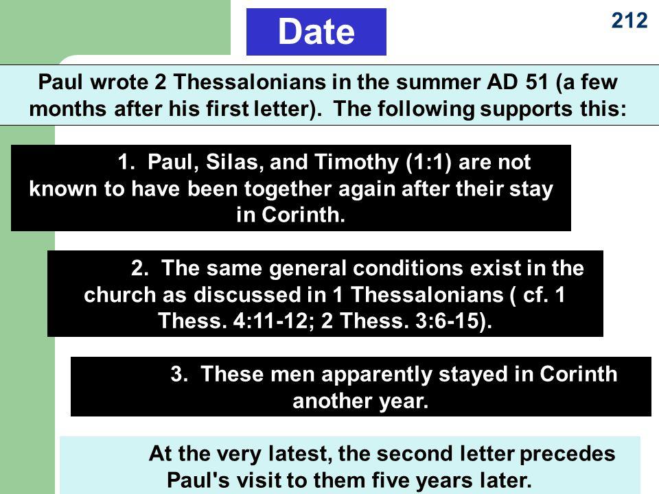 212 Paul wrote 2 Thessalonians in the summer AD 51 (a few months after his first letter).