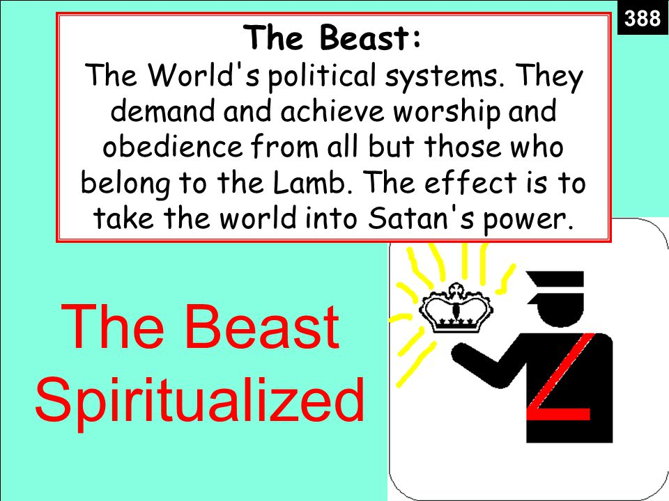 The Beast Spiritualized The Beast: The World s political systems.