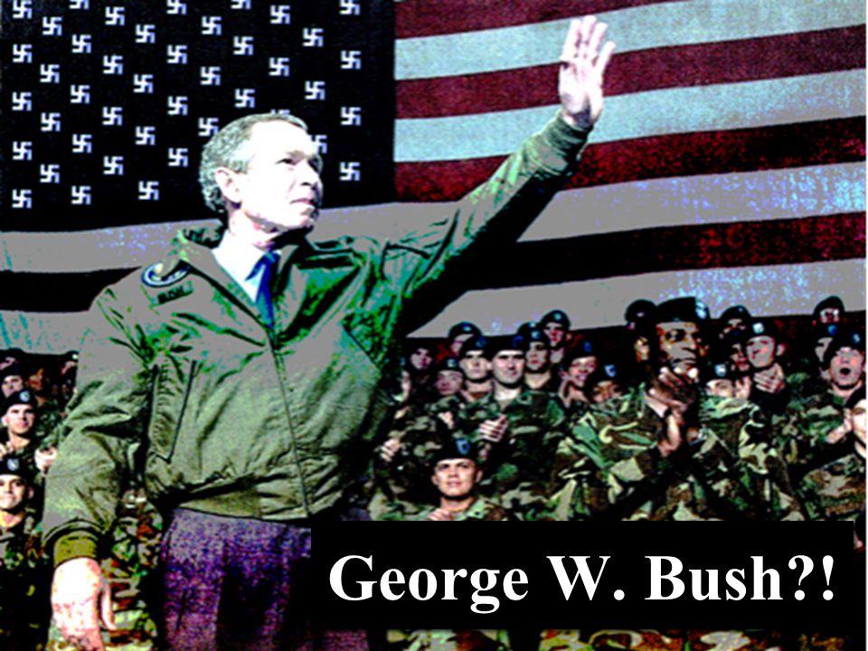 George W. Bush !