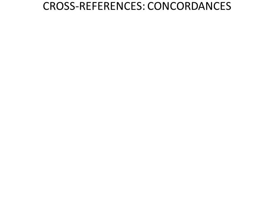 CROSS-REFERENCES: CONCORDANCES