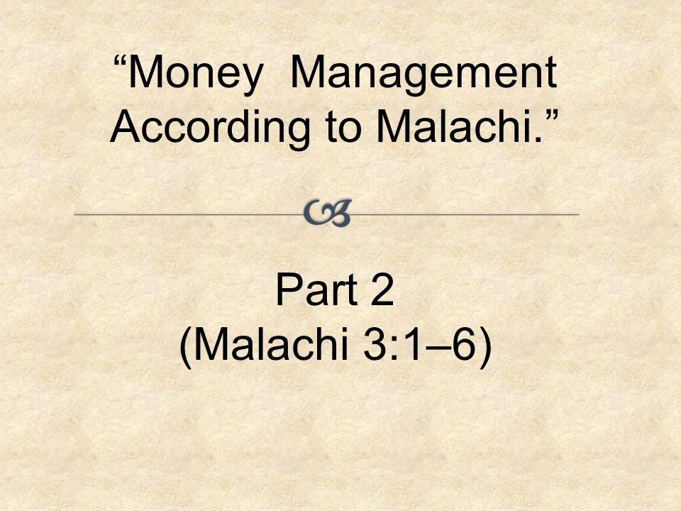 """Money Management According to Malachi."" Part 2 (Malachi 3:1–6)"