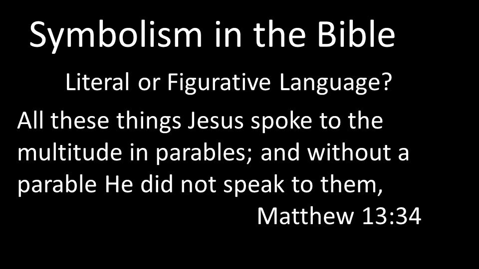 Symbolism in the Bible Literal or Figurative Language.