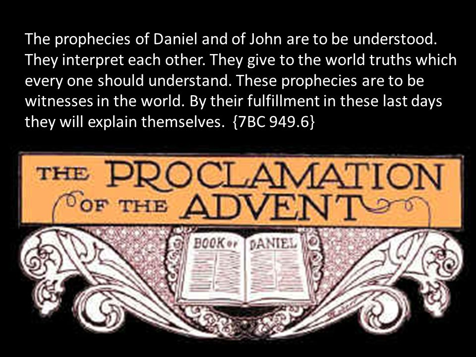 The prophecies of Daniel and of John are to be understood.