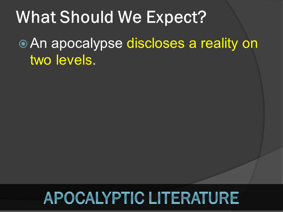 What Should We Expect? AAn apocalypse discloses a reality on two levels.