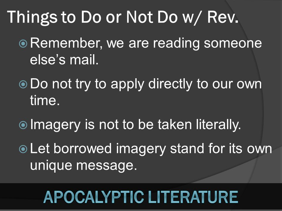 RRemember, we are reading someone else's mail. DDo not try to apply directly to our own time. IImagery is not to be taken literally. LLet borr