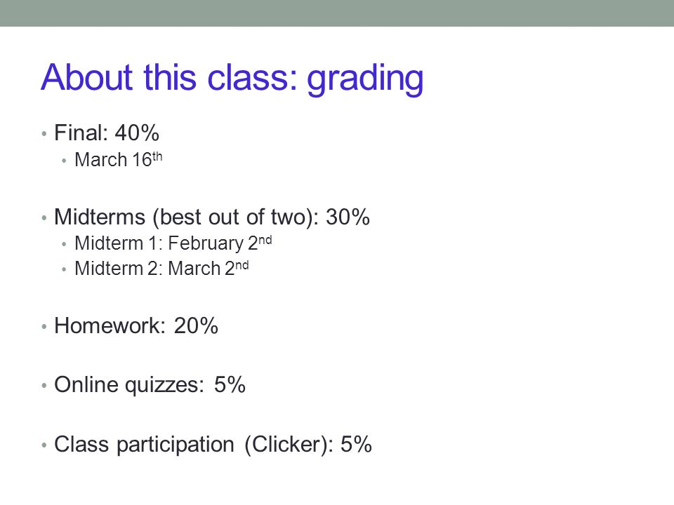 About this class: attendance This class is interactive – you read the material at home, we discuss it in class.