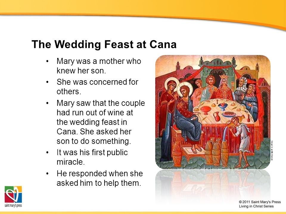 The Wedding Feast at Cana Mary was a mother who knew her son.
