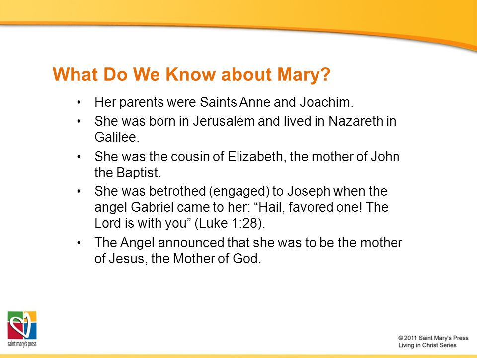 What Do We Know about Mary. Her parents were Saints Anne and Joachim.