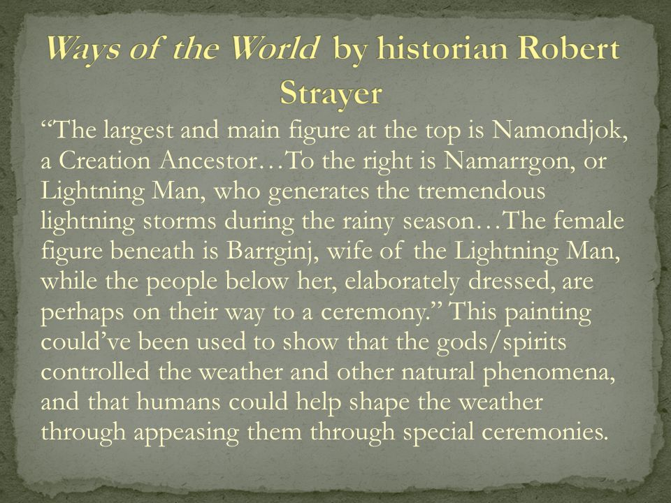 """""""The largest and main figure at the top is Namondjok, a Creation Ancestor…To the right is Namarrgon, or Lightning Man, who generates the tremendous li"""