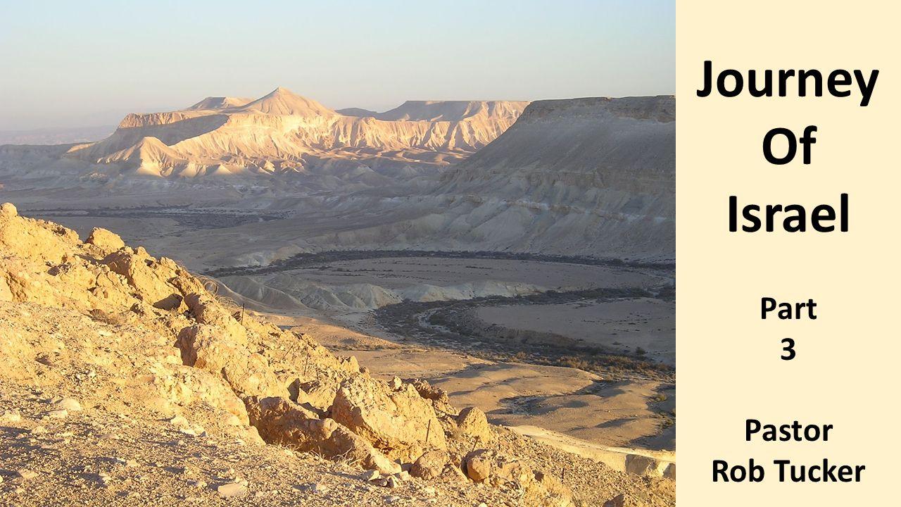 Journey Of Israel Part 3 Pastor Rob Tucker