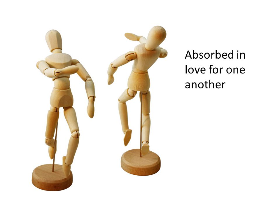 Absorbed in love for one another