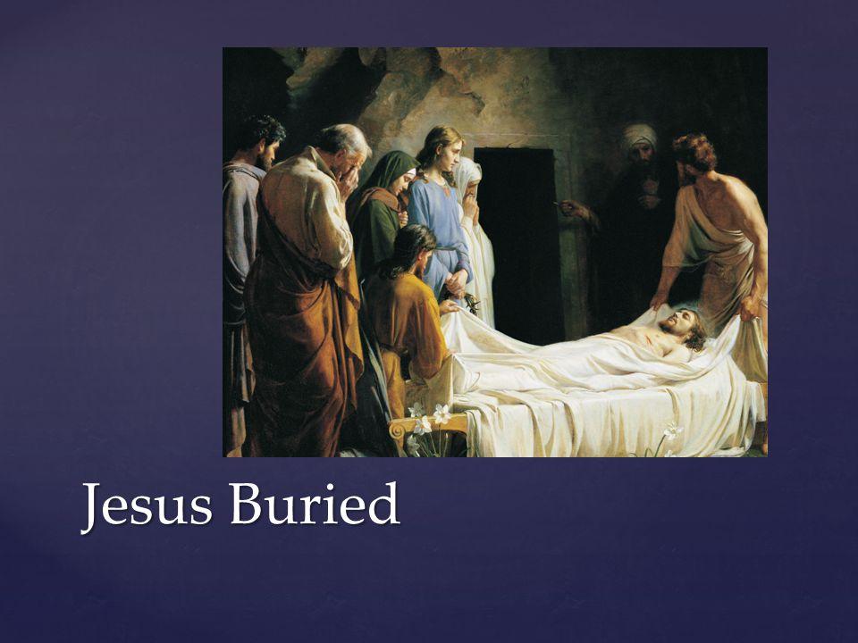 Jesus Buried