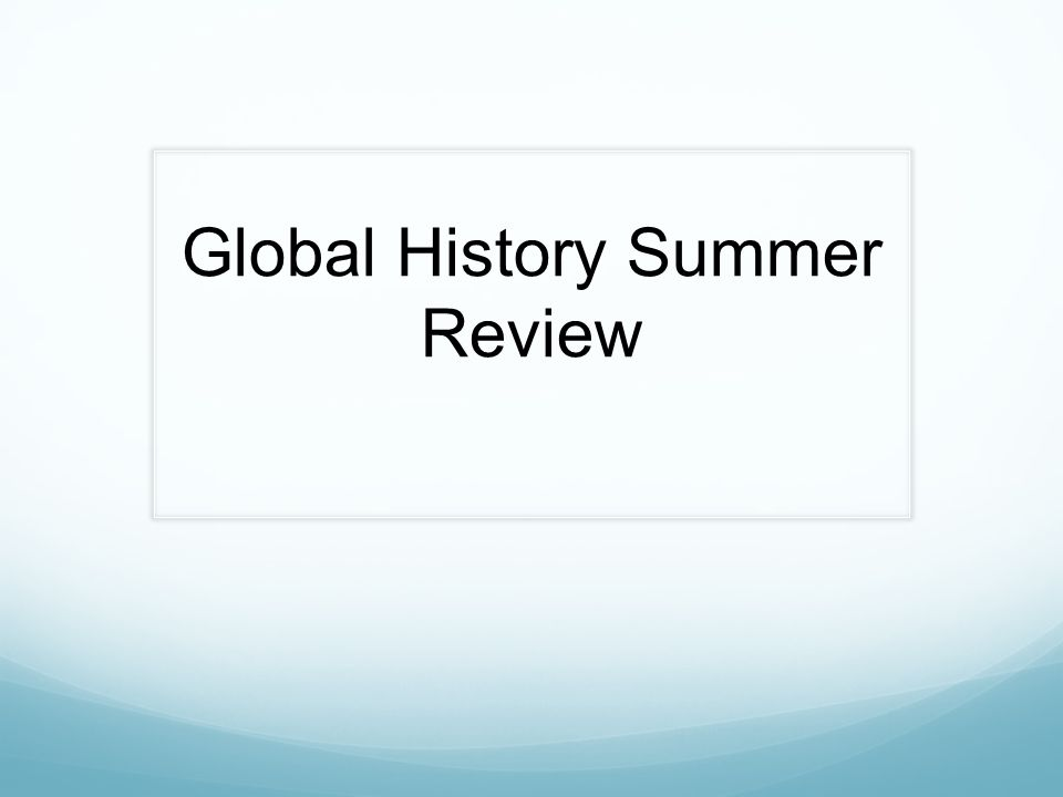 Global History Summer Review