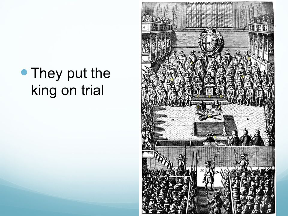 They put the king on trial