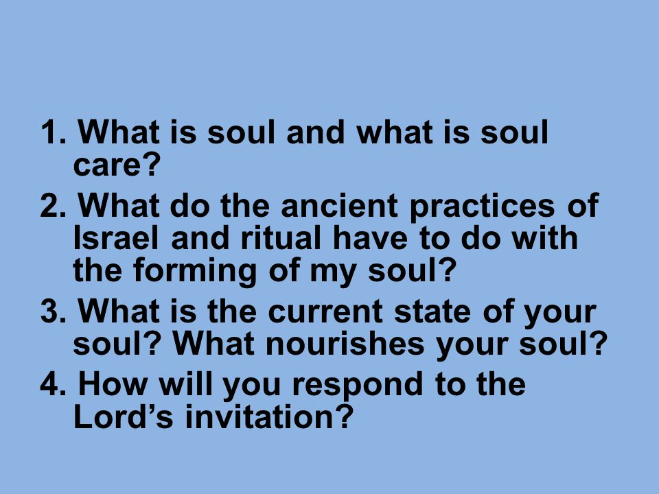1. What is soul and what is soul care?